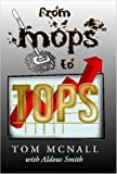 From Mops to Tops, Tom McNall, 061514408X