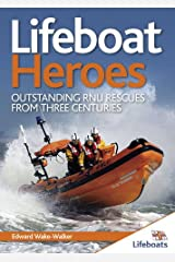 Lifeboat Heroes: Outstanding Rnli Rescues from Three Centuries. Edward Wake-Walker Paperback