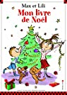 Max et Lili - Mon livre de Noël  par Saint-Mars