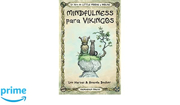 Mindfulness para Vikingos (Little Moose and Wolfie) (Volume 1) (Spanish Edition): Amanda Boulter, Leo Hartas, Sean Damant: 9781999901110: Amazon.com: Books
