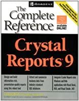 Crystal Reports 9: The Complete Reference Front Cover