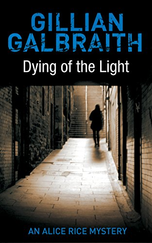 Dying of the Light (An Alice Rice Mystery Book 3)