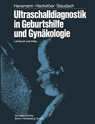 Ultraschalldiagnostik in Geburtshilfe und Gynäkologie: Lehrbuch und Atlas