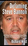 "Steve Bannon is a self-made man who started life with no advantages and became a success on Wall Street before entering conservative politics. The left-wing press calls him a ""white nationalist"" and a ""racist,"" but he is neither.    He may be the pos..."
