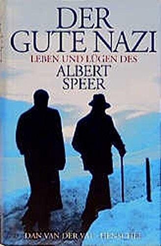 Der gute Nazi: Leben und Lügen des Albert Speer