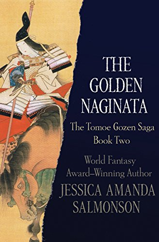 The Golden Naginata (The Tomoe Gozen Saga Book 2)