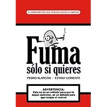 Fuma sólo si quieres (Spanish Edition)