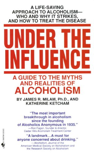 Under the influence a guide to the myths and realities of under the influence a guide to the myths and realities of alcoholism by milam fandeluxe Choice Image
