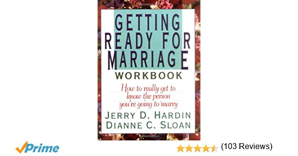 Getting Ready for Marriage Workbook : How to Really Get to Know ...