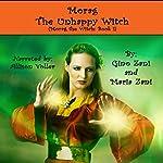 Morag the Unhappy Witch: Morag the Witch, Book 1 | Gino Zani