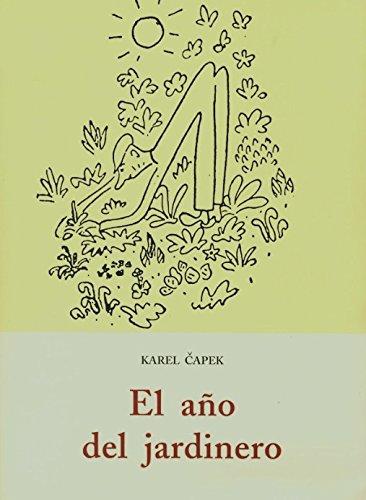 Año Del Jardinero El Libro Karel Capek Epub Rieglotinar