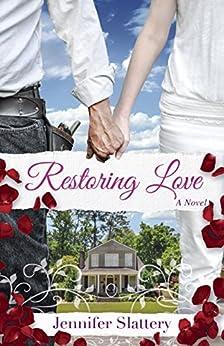 Restoring Love: A Contemporary Novel by [Slattery, Jennifer]