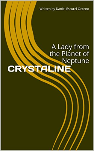 CRYSTALINE: A Lady from the Planet of Neptune