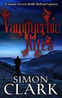 Vampyrrhic Rites by [Clark, Simon]