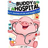 Books for Kids : Buddy Pig in the hospital - Children's Books, Kids Books, Bedtime Stories For Kids, Kids Fantasy Book (Bonus Feature for Kids) (The Buddy Pig 4)