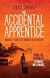The Accidental Apprentice by Vikas Swarup (2013-09-26)