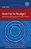 img - for How Far to Nudge?: Assessing Behavioural Public Policy (New Horizons in Public Policy series) book / textbook / text book