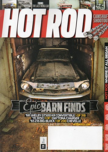 Hot Rod 2017 Magazine FOUND: THE LAST WING CAR TO RACE IN NASCAR Camshaft Shootout KING OF THE 1932 FORD, ROY BRIZIO