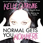 Normal Gets You Nowhere | Kelly Cutrone