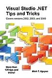 Visual Studio . NET Tips and Tricks, Minh Nguyen, 1411613961