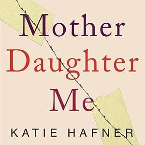 Mother Daughter Me Audiobook