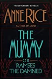 Book cover from The Mummy or Ramses the Damned: A Novel by Anne Rice