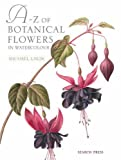 A-Z of Botanical Flowers, Michael Lakin, 1844485625