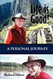 Life Is Good! a Personal Journey, Richard Hébert, 1935795899