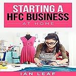 Ian Leaf's Starting a HFC Business at Home | Ian Leaf
