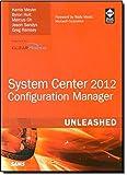System Center Configuration Manager Sccm 2012 Unleashed