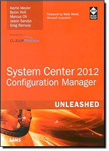 System Center 2012 Configuration Manager  Sccm  Unleashed