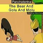 The Bear and Golu and Molu | Rahul Garg