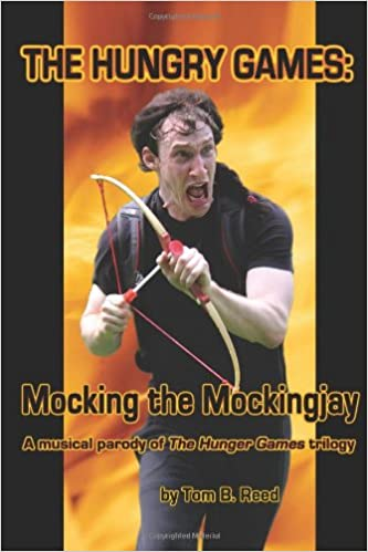 The Hungry Games  Mocking the Mockingjay  Tom B Reed  9781480206809   Amazon.com  Books 9381741b48a9