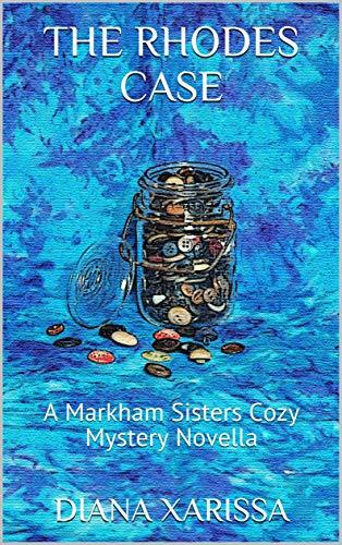 The Rhodes Case (A Markham Sisters Cozy Mystery Novella Book 18) by [Xarissa, Diana]