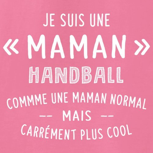 une maman normal handball - Femme T-Shirt - Azalée - M