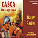 Casca: The Conquistador: Casca Series #10 Audiobook by Barry Sadler Narrated by Gene Engene