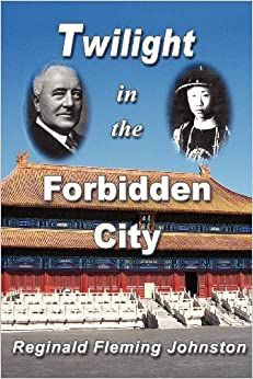 Book Twilight in the Forbidden City (Illustrated and Revised 4th Edition) by Reginald Fleming Johnston (2008-03-18)