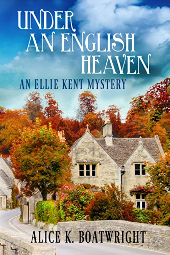 Under an English Heaven: An Ellie Kent Mystery (Ellie Kent mystery series Book 1) cover