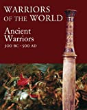 Warriors of the World, Martin J. Dougherty and Amber Books Staff, 031259688X