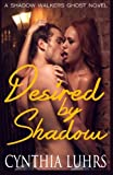 Desired by Shadow, cynthia luhrs, 1939450071
