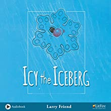 Icy the Iceberg Audiobook by Larry Friend Narrated by Reba Buhr