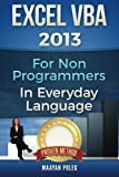 Excel VBA 2013: For Non-Programmers by Maayan Poleg (2016-05-01)
