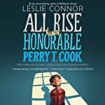 All Rise for the Honorable Perry T. Cook | Leslie Connor
