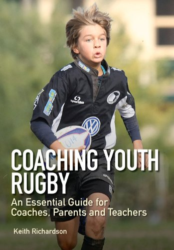 Coaching Youth Rugby: An Essential Guide for Coaches, Parents and Teachers pdf