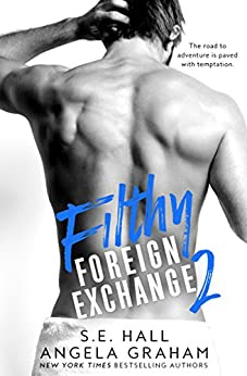 Filthy Foreign Exchange Book 2 by [Hall, S.E., Graham, Angela]