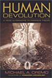 Human Devolution, Michael A. Cremo, 0892133341