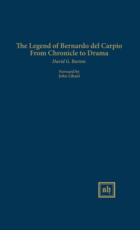 The Legend of Bernardo del Carpio From Chronicle to Drama pdf
