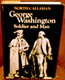 George Washington: Soldier and Man