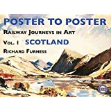 Railway Journeys in Art: v. 1: Scotland (Poster to Poster) (Railway Journeys in Art 1)