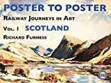 Railway Journeys in Art Volume 1: Scotland (Poster to Poster Series)